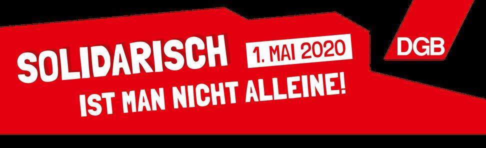 Motto 1. Mai 2020 Solidarisch ist man nicht alleine!